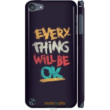Чехол на iPod Touch 5 Everything will be Ok