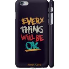 Чехол на iPhone 6 Plus Everything will be Ok