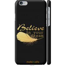 Чехол на iPhone 6s 'Верь в мечту