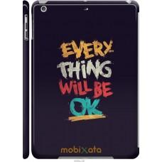Чехол на iPad 5 (Air) Everything will be Ok