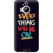 Чехол на HTC One M9 Plus Everything will be Ok