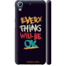 Чехол на HTC Desire 626G Everything will be Ok