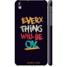 Чехол на HTC Desire 816 Everything will be Ok