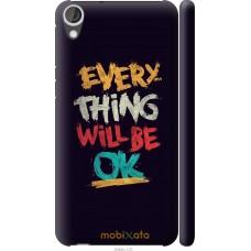 Чехол на HTC Desire 820 Everything will be Ok