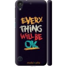 Чехол на HTC Desire 530 Everything will be Ok