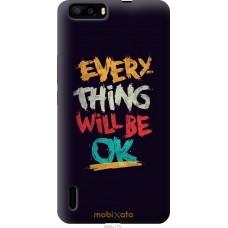 Чехол на Huawei Honor 6 Plus Everything will be Ok
