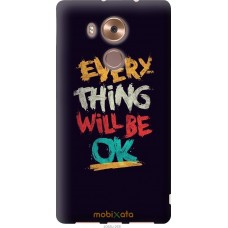 Чехол на Huawei Mate 8 Everything will be Ok