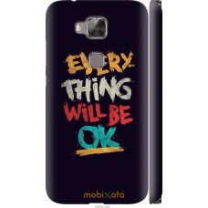 Чехол на Huawei G7 Plus Everything will be Ok
