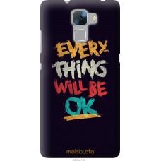 Чехол на Huawei Honor 7 Everything will be Ok