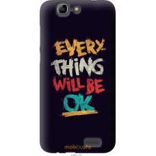 Чехол на Huawei Ascend G7 Everything will be Ok