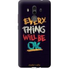 Чехол на Huawei Mate 10 Pro Everything will be Ok