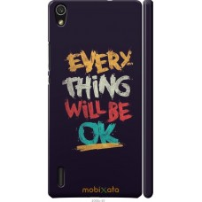 Чехол на Huawei Ascend P7 Everything will be Ok