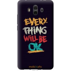 Чехол на Huawei Mate 10 Everything will be Ok