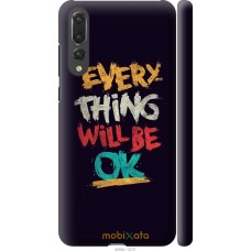 Чехол на Huawei P20 Pro Everything will be Ok