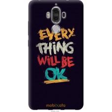 Чехол на Huawei Mate 9 Everything will be Ok