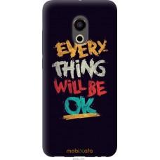 Чехол на Meizu Pro 6 Everything will be Ok
