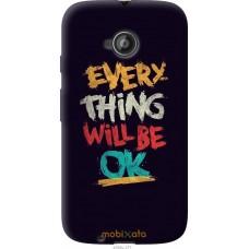 Чехол на Motorola Moto E2 Everything will be Ok