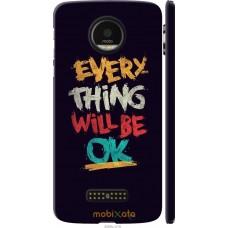 Чехол на Motorola MOTO Z Everything will be Ok