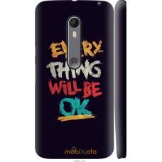 Чехол на Motorola Moto X Style Everything will be Ok