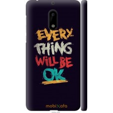 Чехол на Nokia 6 Everything will be Ok