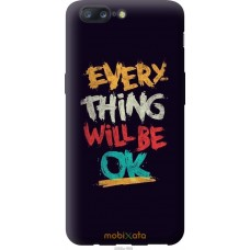 Чехол на OnePlus 5 Everything will be Ok