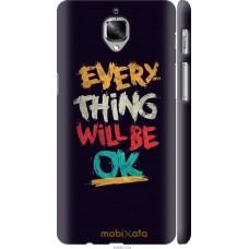 Чехол на OnePlus 3 Everything will be Ok