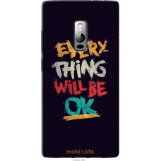 Чехол на OnePlus 2 Everything will be Ok