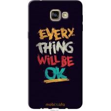 Чехол на Samsung Galaxy A9 A9000 Everything will be Ok