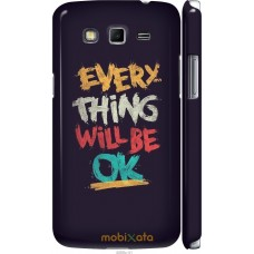 Чехол на Samsung Galaxy Grand 2 G7102 Everything will be Ok