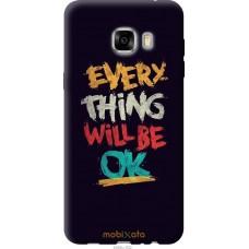 Чехол на Samsung Galaxy C7 C7000 Everything will be Ok