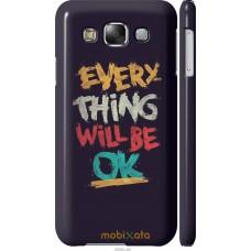 Чехол на Samsung Galaxy E5 E500H Everything will be Ok