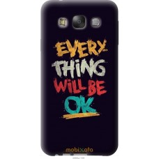 Чехол на Samsung Galaxy E7 E700H Everything will be Ok