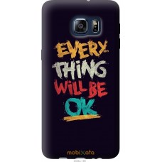 Чехол на Samsung Galaxy S6 Edge Plus G928 Everything will be