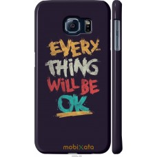 Чехол на Samsung Galaxy S6 G920 Everything will be Ok