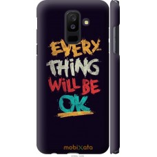 Чехол на Samsung Galaxy A6 Plus 2018 Everything will be Ok