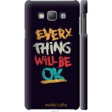 Чехол на Samsung Galaxy A7 A700H Everything will be Ok