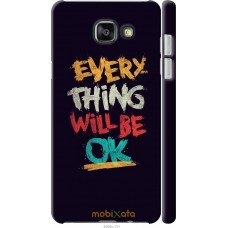 Чехол на Samsung Galaxy A7 (2016) A710F Everything will be O