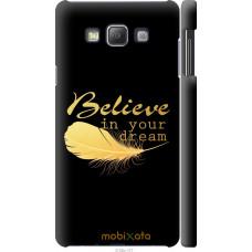 Чехол на Samsung Galaxy A7 A700H 'Верь в мечту