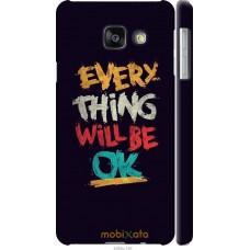 Чехол на Samsung Galaxy A3 (2016) A310F Everything will be O