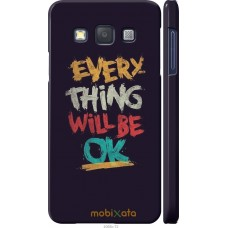 Чехол на Samsung Galaxy A3 A300H Everything will be Ok