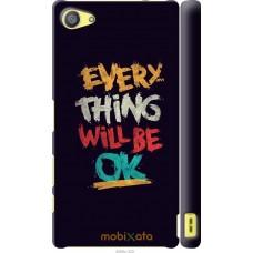 Чехол на Sony Xperia Z5 Compact E5823 Everything will be Ok