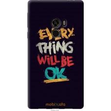 Чехол на Xiaomi Mi MiX Everything will be Ok