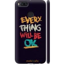 Чехол на Xiaomi Mi A1 Everything will be Ok