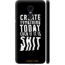 Чехол на Xiaomi Redmi 5 Plus Create Something Today 3