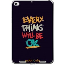 Чехол на Xiaomi Mi Pad 2 Everything will be Ok