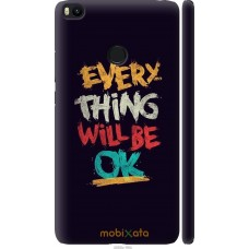 Чехол на Xiaomi Mi Max 2 Everything will be Ok